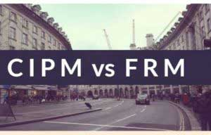 CIPM vs FRM – Which to Choose For a Good Professional Future