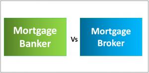Mortgage Banker vs Broker